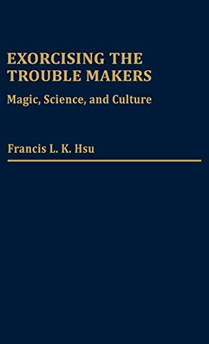 Exorcising the Trouble Makers: Magic, Science, and Culture (Contributions in Afro-American & ...