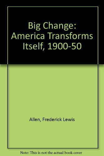 9780313237911: Big Change: America Transforms Itself, 1900-1950