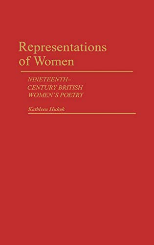 9780313238376: Representations of Women: Nineteenth-Century British Women's Poetry (American Popular Culture,)