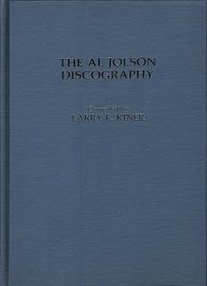 The Al Jolson Discography (Discographies Ser., No. 8): Kiner, Larry F.