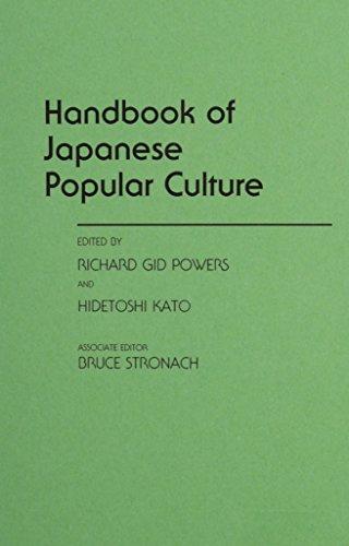 Handbook of Japanese Popular Culture: Editor-Richard Gid Powers;