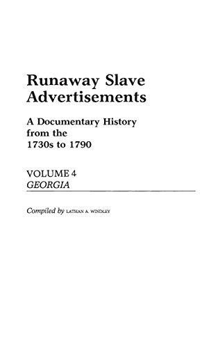 Runaway Slave Advertisements: Vol 4, a Documentary: Windley, Lathan A.
