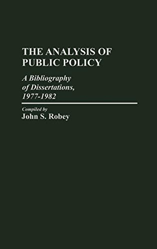 The Analysis of Public Policy: A Bibliography: Robey, John