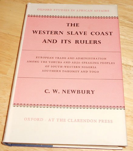 9780313239670: The Western Slave Coast and Its Rulers: European Trade and Administration Among the Yoruba and Adja-speaking Peoples of South-western Nigeria, Southern Dahomey and Togo