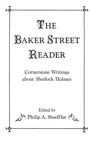 THE BAKER STREET READER : CORNERSTONE WRITINGS ABOUT SHERLOCK HOLMES (CONTRIBUTIONS TO THE STUDY ...