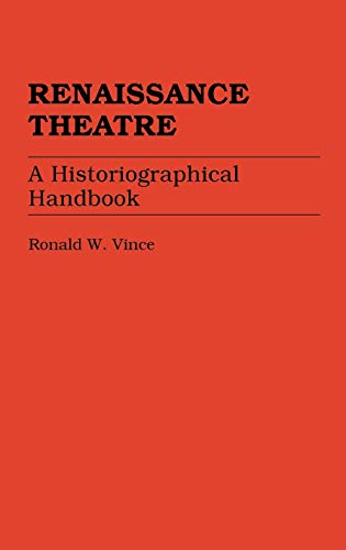 9780313241086: Renaissance Theatre: A Historiographical Handbook