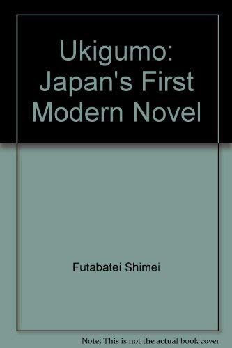 9780313241284: Japan's First Modern Novel, Ukigumo of Futabatei Shimei.