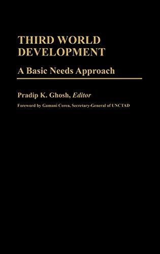 9780313241499: Third World Development: A Basic Needs Approach (International Development Resource Books)