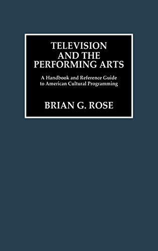 9780313241598: Television and the Performing Arts: A Handbook and Reference Guide to American Cultural Programming