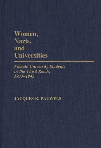 9780313242038: Women, Nazis, and Universities: Female University Students in the Third Reich, 1933-1945 (Contributions in Women's Studies)