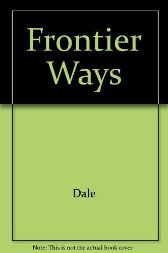 9780313242168: Frontier Ways