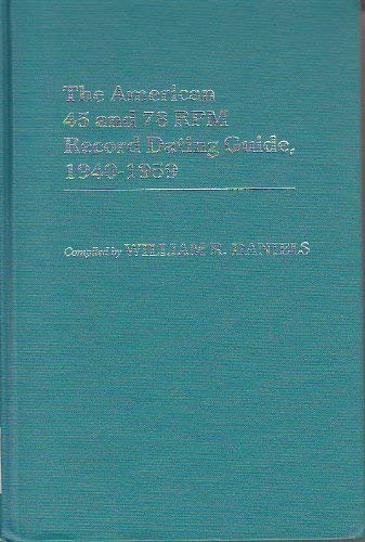 9780313242328: The American 45 and 78 RPM Record Dating Guide, 1940-1959 (Discographies: Association for Recorded Sound Collections Discographic Reference)