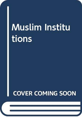 9780313242878: Muslim Institutions (English and French Edition)