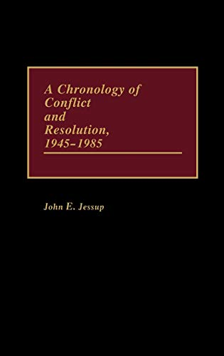 9780313243080: A Chronology of Conflict and Resolution, 1945-1985