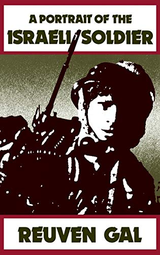 9780313243158: A Portrait of the Israeli Soldier: (Contributions in Military Studies)