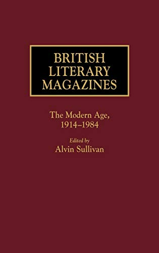 9780313243363: British Literary Magazines: The Modern Age, 1914-1984 (Historical Guides to the World's Periodicals and Newspapers)