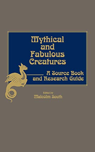 9780313243387: Mythical and Fabulous Creatures: A Source Book and Research Guide