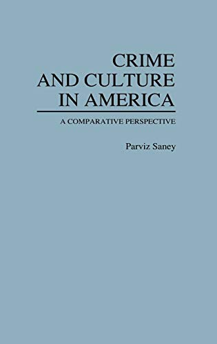 9780313243400: Crime and Culture in America: A Comparative Perspective (Contributions in Criminology and Penology)