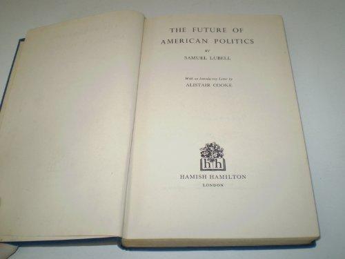 9780313243776: Future of American Politics