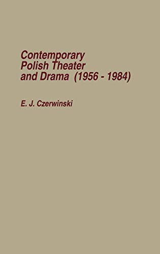 9780313244025: Contemporary Polish Theatre and Drama (1956-1984):