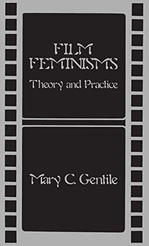 Film Feminisms: Theory and Practice (Contributions in: Mary C. Gentile
