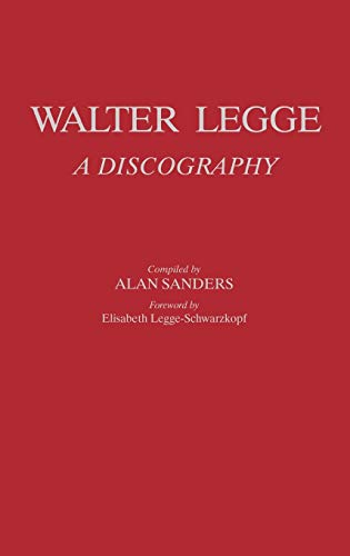 9780313244414: Walter Legge: A Discography (Discographies: Association for Recorded Sound Collections Discographic Reference)