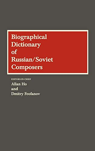 Biographical Dictionary of Russian/Soviet Composers [Dec 06, 1989.