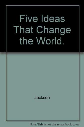 9780313245251: Five Ideas That Change the World.