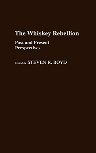 9780313245343: The Whiskey Rebellion: Past and Present Perspectives (Contributions in American History)