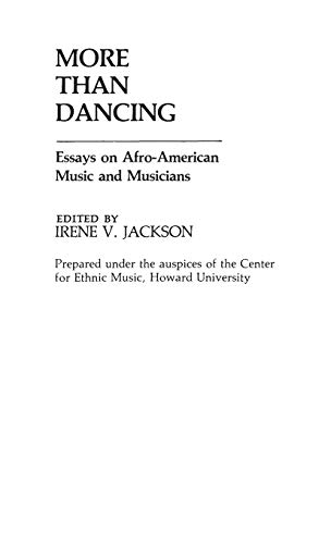 9780313245541: More Than Dancing: Essays on Afro-American Music and Musicians (Contributions in Afro-american & African Studies)