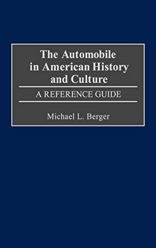 9780313245589: The Automobile in American History and Culture: A Reference Guide (American Popular Culture)