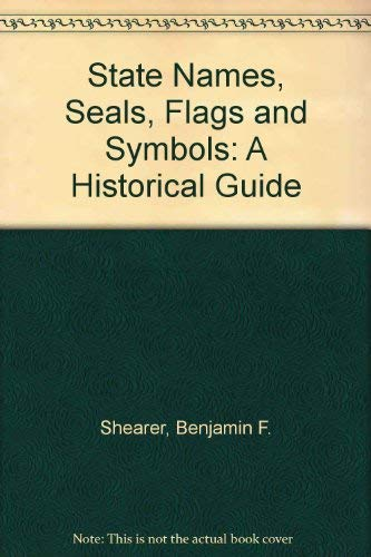 9780313245596: State Names, Seals, Flags and Symbols: A Historical Guide