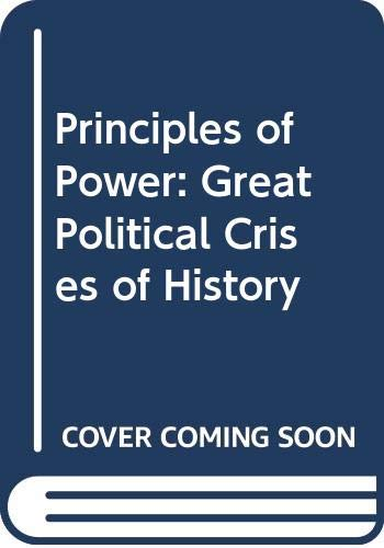 9780313245701: Principles of Power: Great Political Crises of History (English and Italian Edition)