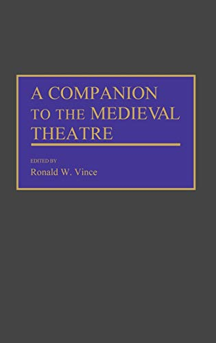 9780313246470: A Companion to the Medieval Theatre