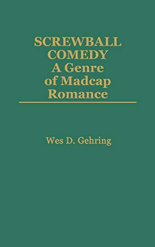 9780313246500: Screwball Comedy: A Genre of Madcap Romance (Contributions to the Study of Popular Culture)