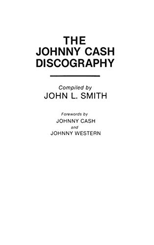 9780313246548: The Johnny Cash Discography (Discographies: Association for Recorded Sound Collections Discographic Reference)