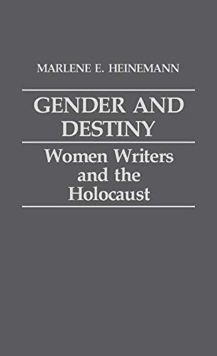 9780313246654: Gender and Destiny: Women Writers and the Holocaust (Bibliographies and Indexes in World History)
