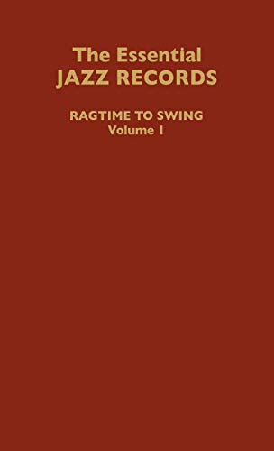 9780313246746: Essential Jazz Records, Vol. 1: Ragtime to Swing