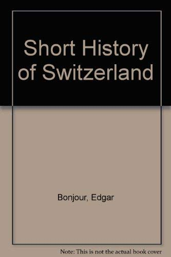 9780313246753: A Short History of Switzerland