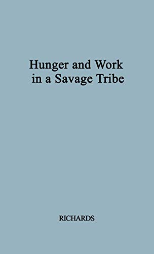 9780313246883: Hunger and Work in a Savage Society