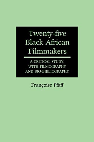 9780313246951: Twenty-Five Black African Filmmakers: A Critical Study, with Filmography and Bio-Bibliography