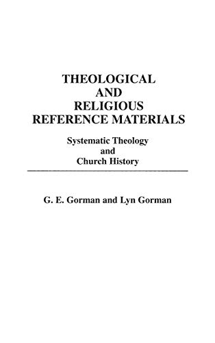 9780313247798: Theological and Religious Reference Materials: Systematic Theology and Church History (Bibliographies and Indexes in Religious Studies)