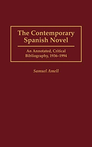 9780313247842: The Contemporary Spanish Novel: An Annotated, Critical Bibliography, 1936-1994: An Annotated, Critical Bibliography, 1936-94 (Bibliographies & Indexes in World Literature)