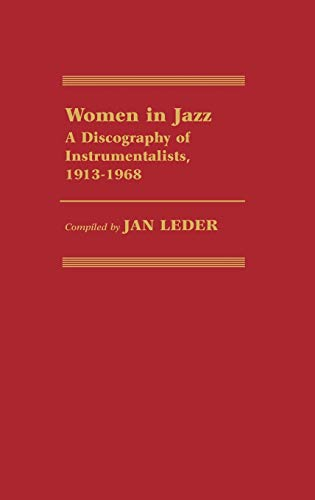 9780313247903: Women in Jazz: A Discography of Instrumentalists, 1913-1968 (Discographies: Association for Recorded Sound Collections Discographic Reference)