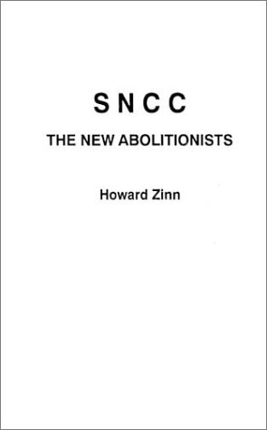 SNCC, The New Abolitionists: Zinn, Howard