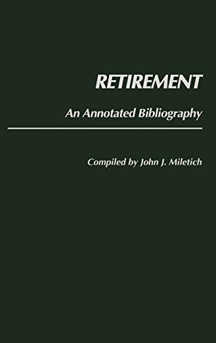 9780313248153: Retirement: An Annotated Bibliography (Bibliographies and Indexes in Gerontology)