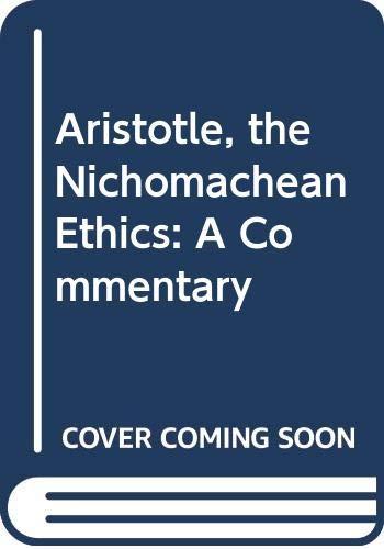 9780313248375: Aristotle, the Nicomachean Ethics: A Commentary