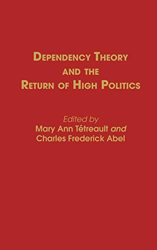 Dependency Theory and the Return of High: Tetreault, Mary Ann