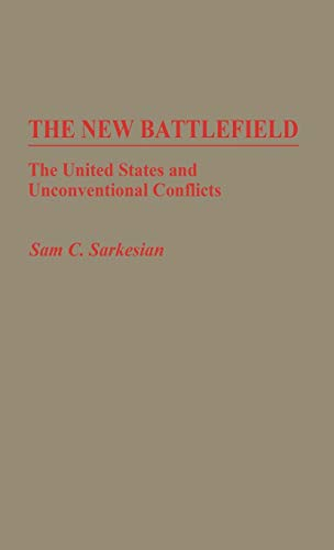 9780313248900: The New Battlefield: The United States and Unconventional Conflicts (Contributions in Military Studies, Number 54)
