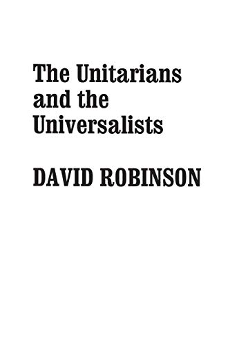 9780313248931: The Unitarians and the Universalists